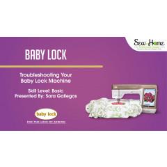 Troubleshooting Your Baby Lock Machine