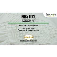 Accessory Feet - Heirloom Sewing Feet