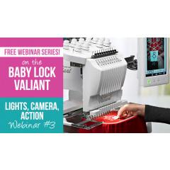 Valiant Webinar 3 - Lights, Camera, Action!