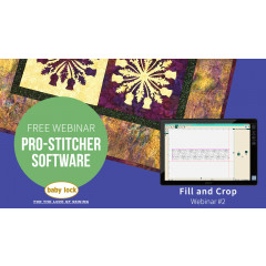 Pro-Stitcher Webinar 2 - Fill and Crop Using Pro-Stitcher