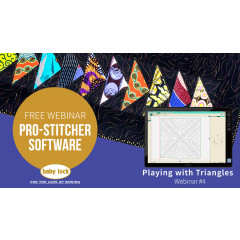 Pro-Stitcher Webinar 4 - Playing with Triangles with Pro-Stitcher Premium