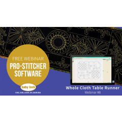 Pro-Stitcher Webinar 8 - Whole Cloth Table Runner