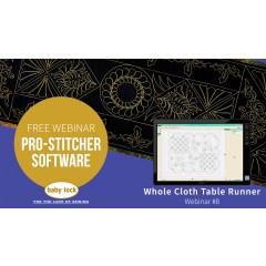 Pro-Stitcher Webinar 8 - Whole Cloth Table Runner