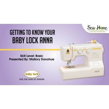 Getting To Know Your Baby Lock Anna Simple Babylock Anna Sewing Machine